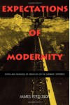 Expectations of Modernity: Myths and Meanings of Urban Life on the Zambian Copperbelt (Perspectives on Southern Africa) - James Ferguson