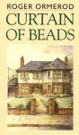 Curtain of Beads - Roger Ormerod