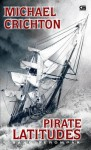 Pirate Latitudes - Sang Perompak - Michael Crichton