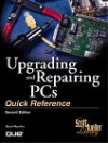 Upgrading and Repairing PCs, Quick Reference - Scott Mueller
