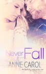 Never Fall (Faithfully Yours Book 2) - Anne Carol