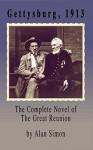 Gettysburg, 1913: The Complete Novel of the Great Reunion - Alan Simon
