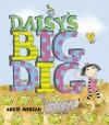 Daisy's Big Dig - Angie Morgan