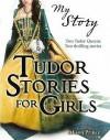 Tudor Stories For Girls - Alison Prince