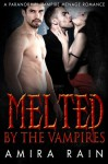 Melted By The Vampire - Amira Rain
