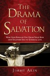 The Drama of Salvation: How God Rescues You from Your Sins and Delivers You to Eternal Life - Jimmy Akin
