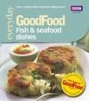 Good Food: Fish & Seafood Dishes: Triple-tested Recipes (Good Food 101) - Jeni Wright