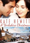 A Yorkshire Christmas (Christmas Around the World Book 2) - Kate Hewitt
