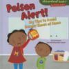 Poison Alert!: My Tips to Avoid Danger Zones at Home - Gina Bellisario