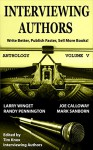 PUBLISHING: Book Marketing: INTERVIEWING AUTHORS ANTHOLOGY VOLUME V: The Motivational Speakers Edition (Timely Advice From Top Authors On How To Write Better, Publish Faster & Sell More Books 5) - Tim Knox, Larry Winget, Randy Pennington, Joe Calloway, Mark Sanborn