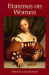 Erasmus on Women - Erika Rummel