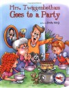 Mrs. Twiggenbotham Goes to a Party - Emily King
