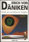 Szok po przybyciu bogów - Erich Däniken