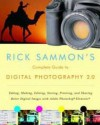 Rick Sammon's Complete Guide to Digital Photography 2.0: Taking, Making, Editing, Storing, Printing, and Sharing Better Digital Images Featuring Adobe Photoshop® Elements® - Rick Sammon
