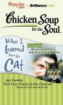 Chicken Soup for the Soul: What I Learned from the Cat: 20 Stories about Laughter and Accepting Help - Jack Canfield, Mark Victor Hansen, Amy Newmark, Wendy Diamond