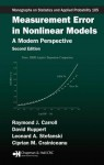 Measurement Error in Nonlinear Models: A Modern Perspective - Raymond J. Carroll, David Ruppert