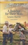 A Rancher for Their Mom - Leann Harris