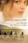 La rebelle de Glory's Gate - Susan Mallery