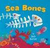 Sea Bones - Bob Barner