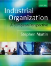 Industrial Organization: A European Perspective - Stephen Martin
