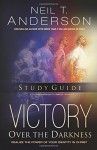 Victory Over the Darkness Study Guide: Realize the Power of Your Identity in Christ - Neil T. Anderson