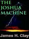The Joshua Machine - James Clay