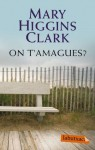 On T'amagues - Mary Higgins Clark