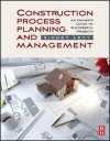Construction Process Planning and Management: An Owner's Guide to Successful Projects - Sidney M. Levy