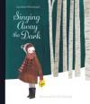 Singing Away the Dark - Caroline Woodward, Julie Morstad