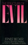 The Structure of Evil: An Essay on the Unification of the Science of Man - Ernest Becker