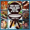 Paleo Diet: 1001 Best Paleo Diet Recipes of All Time (Paleo Diet, Paleo Diet For Beginners, Paleo Diet Cookbook, Paleo Diet Recipes, Paleo, Paleo Cookbook, Paleo Slow Cooker, Paleo Diet Meals) - Emma Katie
