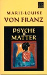 Psyche and Matter (C.G. Jung Foundation Books) - Marie-Louise von Franz