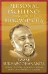 Personal Excellence Through The Bhagavad Gita: 1 - SWAMI SUKHABODHANANDA