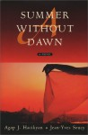 A Summer Without Dawn - Agop Hacikyan, Jean-Yves Soucy