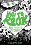 How to Rock Best Friends and Frenemies - Meg Haston