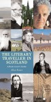 The Literary Traveller in Scotland: A Book Lover's Guide - Allan Foster