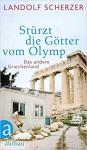 Stürzt die Götter vom Olymp - Landolf Scherzer