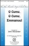 O Come, O Come, Emmanuel - John Alexander - SATB - SATB - Sheet Music - John Alexander