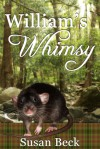 William's Whimsy - Beck Mitchell (nee Susan Beck)