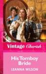 His Tomboy Bride (Mills & Boon Vintage Cherish) - Leanna Wilson