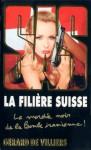 La filière suisse - Gérard de Villiers