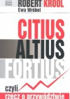 Citus altius fortius czyli rzecz o przywództwie - Robert Krool