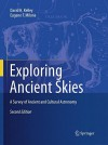 Exploring Ancient Skies: A Survey of Ancient and Cultural Astronomy - David H. Kelley, Eugene F. Milone, A.F. Aveni