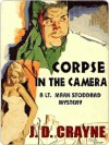 Corpse in the Camera [A Lt. Mark Stoddard Mystery] - J.D. Crayne