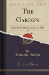 The Garden, Vol. 79: Notes of the Week, January, 2, 1915 (Classic Reprint) - Unknown Author