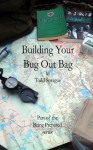 Building Your Bug Out Bag (Being Prepared) - Todd Sprague