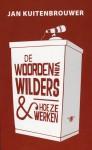 De woorden van Wilders & hoe ze werken - Jan Kuitenbrouwer