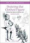 Drawing the Clothed Figure: Portraits of People in Everyday Life - Giovanni Civardi