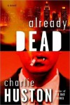 Already Dead - Charlie Huston