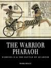 The Warrior Pharaoh: Rameses II and the Battle of Quadesh (Osprey Trade Editions) - Mark Healy